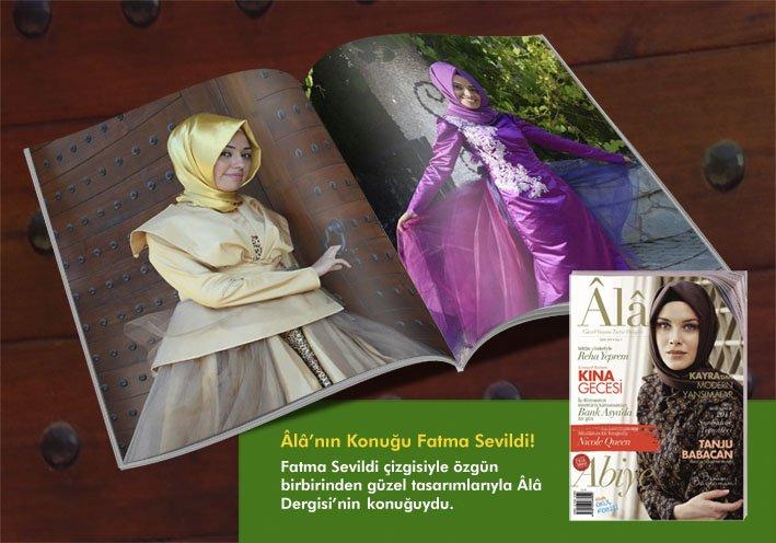 Fatma Sevildi çizgisiyle özgün birbirinden güzel tasarımlarıyla Âlâ Dergisi'nin (Eylül 2011) konuğuydu.
