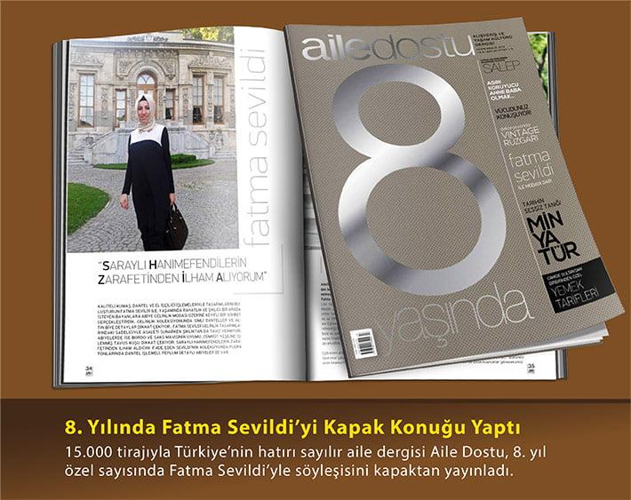 15.000 tirajıyla Türkiye'nin hatırı sayılır aile dergisi Aile Dostu, 8. yıl özel sayısında Fatma Sevildi'yle söyleşisini kapaktan yayınladı.