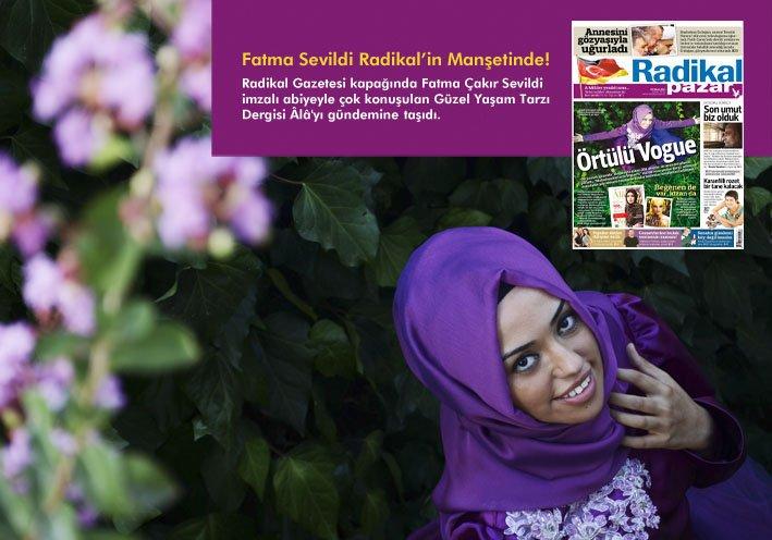 Radikal Gazetesi kapağında Fatma Sevildi imzalı abiyeyle çok konuşulan Güzel Yaşam Tarzı Dergisi Âlâ'yı (9 Ekim 2011) gündemine taşıdı.