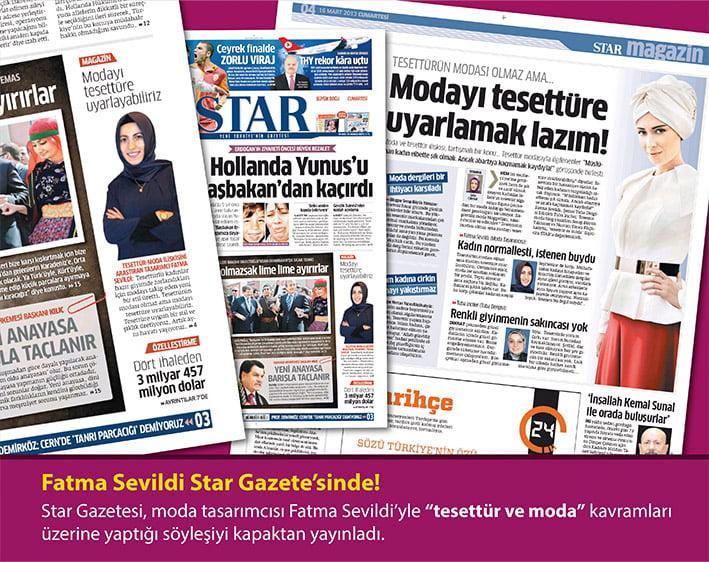 """Star Gazetesi, moda tasarımcısı Fatma Sevildi'yle """"tesettür ve moda"""" kavramları üzerine yaptığı söyleşi haberi kapaktan yayınladı. (16 Mart 2013)"""