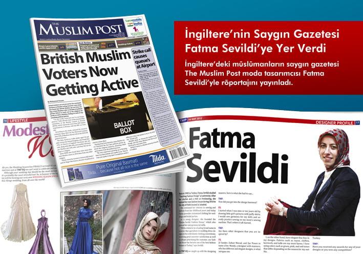 The Muslim Post gazetesi moda tasarımcısı Fatma Sevildi'ye Tawfiqa Abdul Wahid'in hazırladığı röportajla 4 Mayıs 2012'de geniş yer ayırdı.
